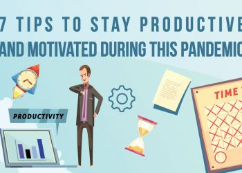 7 Tips to Stay Productive and Motivated during this Pandemic