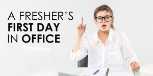 Fresher's First Day In The Office