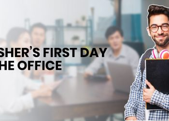 A Fresher's First Day In The Office