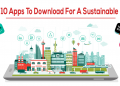 Top 10 Apps To Download For A Sustainable Life