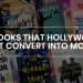 10 Books That Hollywood Must