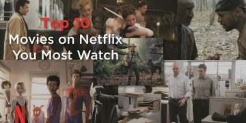Top 10 Movies On Netflix You Must Watch