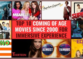 Top 10 Coming Of Age Movies Since 2000 For Immersive Experience