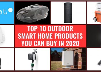 Top 10 Outdoor Smart Home Products You Can Buy in 2020