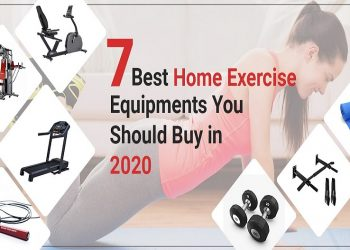7 Best Home Exercise Equipments You Should Buy In 2020