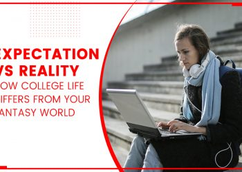 Expectation vs Reality How College Life Differs From Your Fantasy World