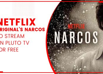 Netflix Original's Narcos To Stream On Pluto TV For Free