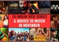 10 Indian Web Series And Movies To watch in November