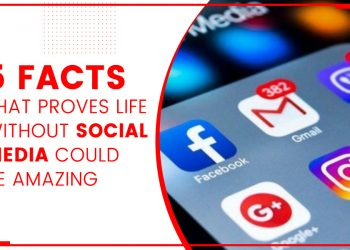 5 Facts That Proves Life Without Social Media Could Be Amazing