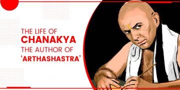 The Life Of Chanakya - The Author Of 'Arthashastra'