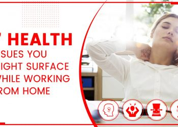 7 Health Issues You Might Surface While Working From Home