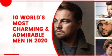 10 World's Most Charming And Admirable Men In 2020