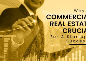 Why is Commercial Real Estate Crucial for a Startup's Success?