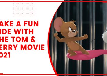 Take a fun ride with the tom and jerry movie 2021