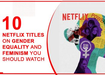 Gender Equality And Feminism You Should Not Miss On Watching