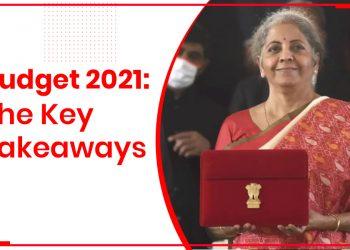 Budget 2021- The Key Takeaways