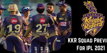 KKR Squad Review 2021