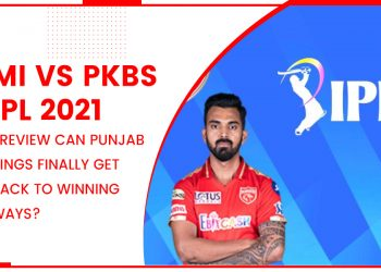 IPL 2021: MI vs PKBS Match 17 Preview- Can Punjab Kings Finally Get Back To Winning Ways?