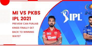 IPL 2021: MI vs PKBS Match 17 Preview- Can Punjab Kings Finally Get Back To Winning Ways?