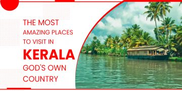 """The Most Amazing Places To Visit In Kerala- """"God's Own Country""""-FI"""