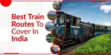 Best Train Routes To Cover In India-FI