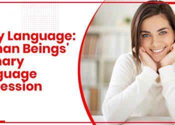 Body Language: Human Beings' Primary Language Expression