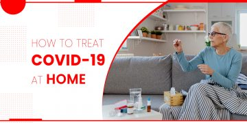 How to treat COVID-19 At Home